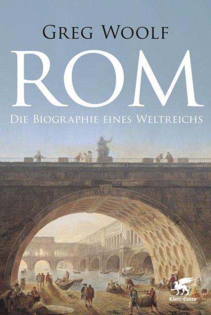 Woolf, Greg: Rom