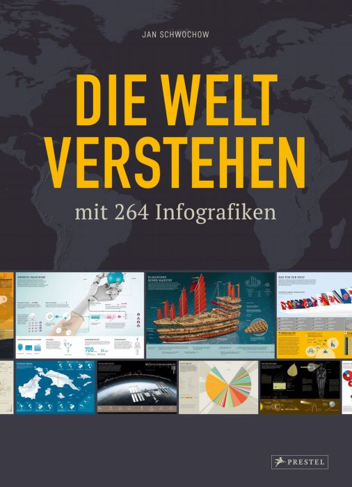 Schwochow, Jan: Die Welt verstehen mit 250 Infografiken