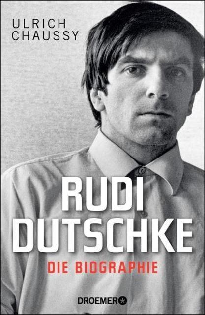 Chaussy, Ulrich: Rudi Dutschke. Die Biographie