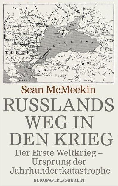 McMeekin, Sean: Russlands Weg in den Krieg