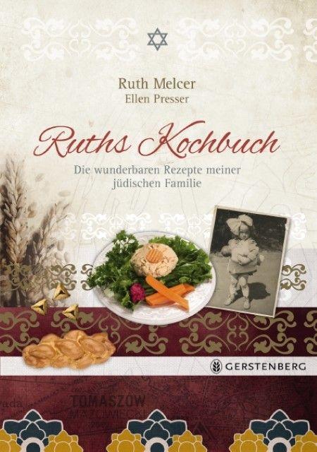 Melcer, Ruth/Presser, Ellen: Ruths Kochbuch