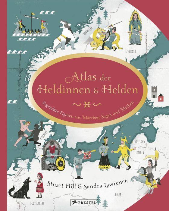 Lawrence, Sandra: Atlas der Heldinnen und Helden