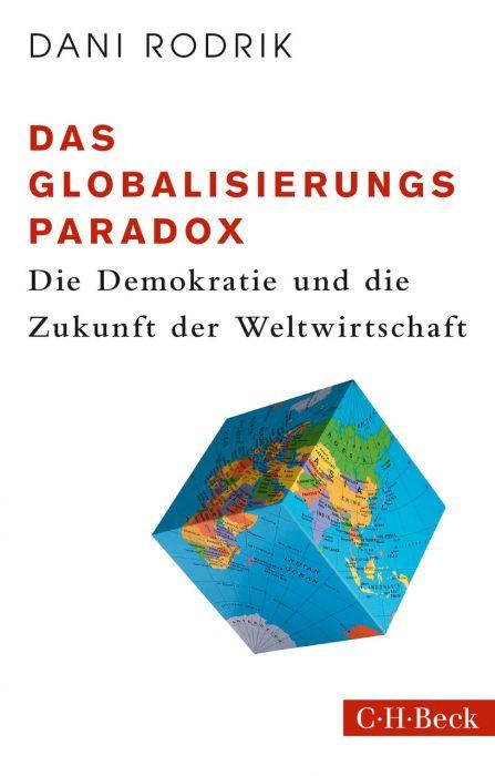 Rodrik, Dani: Das Globalisierungs-Paradox