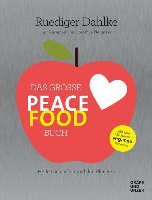 Dahlke, Ruediger: Das große Peace Food-Buch