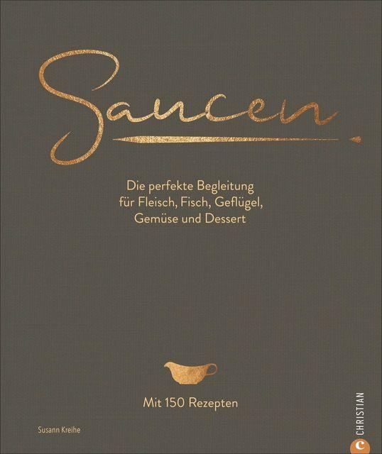 Kreihe, Susann: Saucen. Die Kochschule