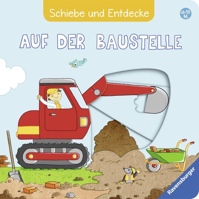 Grimm, Sandra: Schiebe und Entdecke: Auf der Baustelle