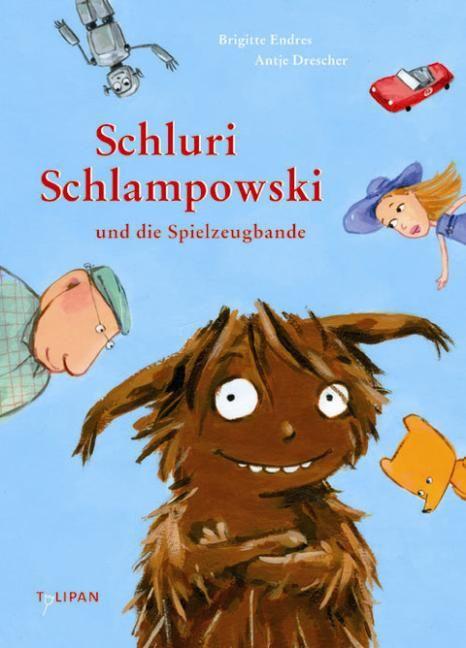 Endres, Brigitte: Schluri Schlampowski und die Spielzeugbande