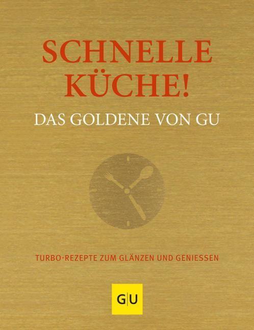 : Schnelle Küche! Das Goldene von GU