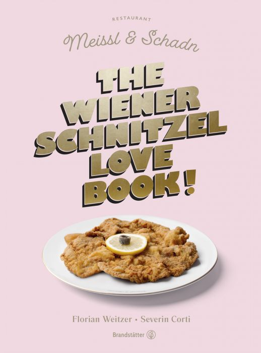 Corti, Severin: The Wiener Schnitzel Love Book!