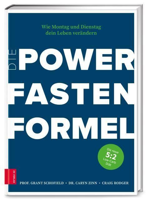 Schofield, Grant/Zinn, Caryn (Dr.)/Rodger, Craig: Die Power Fasten Formel
