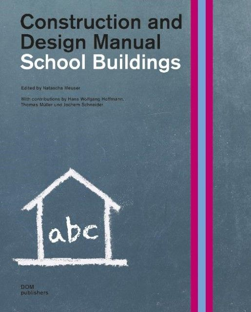 : School Buildings.Construction and Design Manual