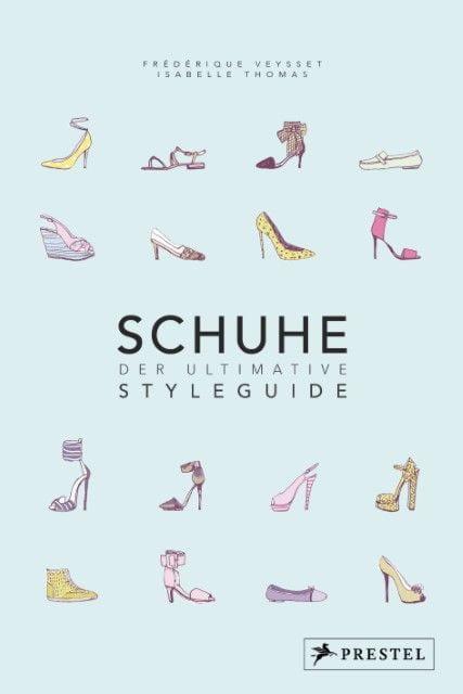 Veysset, Frédérique/Thomas, Isabelle: Schuhe - Der ultimative Styleguide
