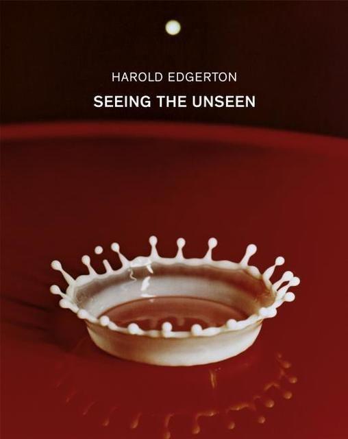 Edgerton, Harold: Seeing the Unseen
