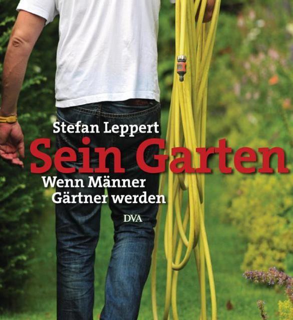 Leppert, Stefan: Sein Garten