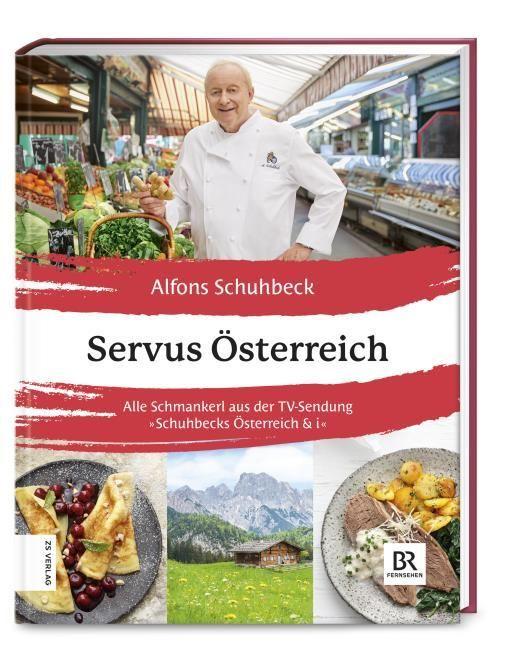 Schuhbeck, Alfons: Servus Österreich
