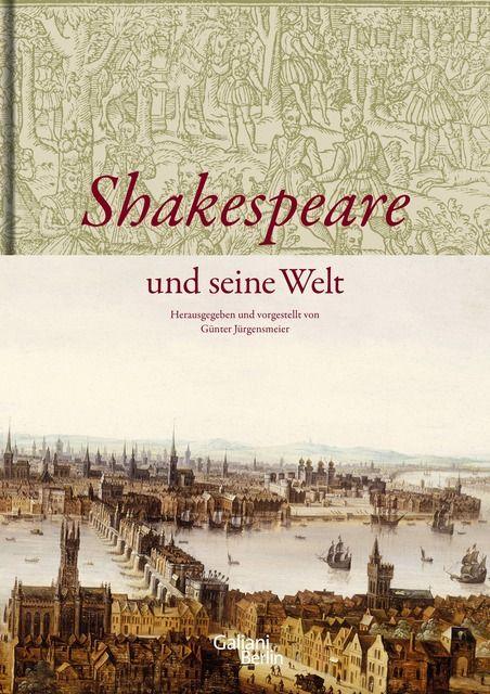 : Shakespeare und seine Welt