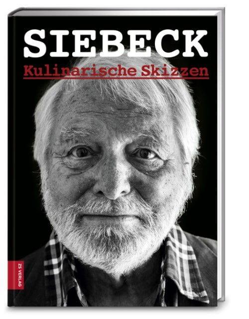 Siebeck, Wolfram/Wissing, Michael: Siebeck - Kulinarische Skizzen