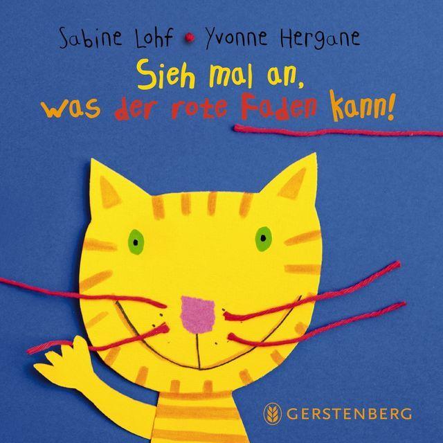 Lohf, Sabine/Hergane, Yvonne: Sieh mal an, was der rote Faden kann!