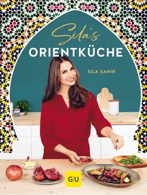 Sahin, Sila: Silas Orientküche