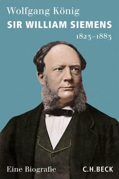 König, Wolfgang: Sir William Siemens