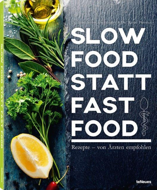 Fleckenstein, Ann-Sophie (Dr.)/Postner, Martin (Dr.): Slow Food statt Fast Food