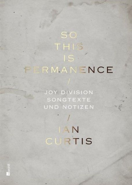 Curtis, Ian: So This Is Permanence