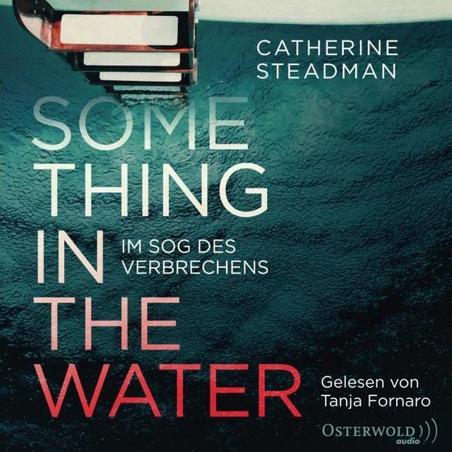 Steadman, Catherine: Something in the Water - Im Sog des Verbrechens