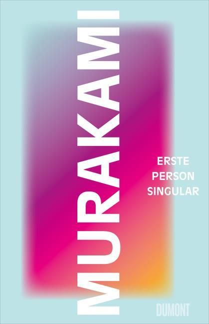 Murakami, Haruki: Erste Person Singular