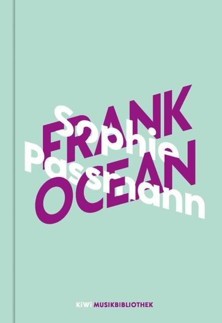 Passmann, Sophie: Sophie Passmann über Frank Ocean
