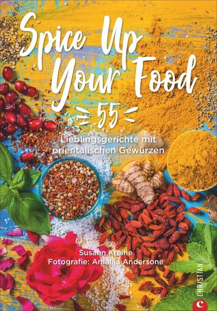 Kreihe, Susann: Spice Up Your Food