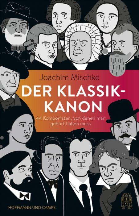Mischke, Joachim: Der Klassik-Kanon