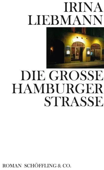 Liebmann, Irina: Die Große Hamburger Straße