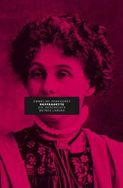 Pankhurst, Emmeline: Suffragette