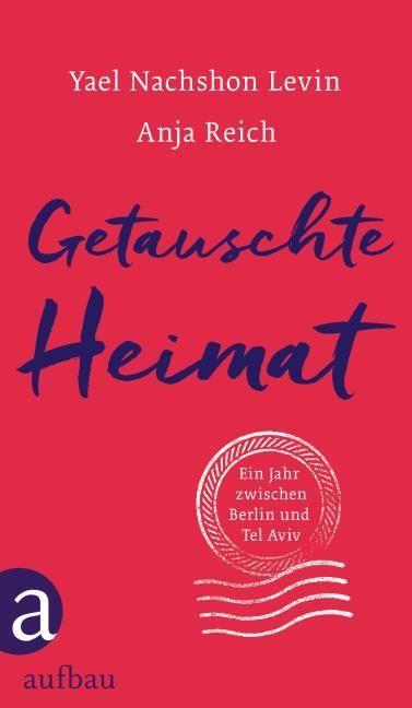 Nachshon Levin, Yael/Reich, Anja: Getauschte Heimat