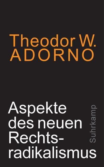 Adorno, Theodor W: Aspekte des neuen Rechtsradikalismus