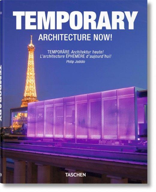 Jodidio, Philip: Temporary Architecture Now!/Temporäre Architektur heute!/L'architecture Ephemere d'aujourd'hie!