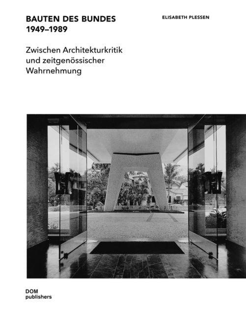 Plessen, Elisabeth: Bauten des Bundes 1949-1989