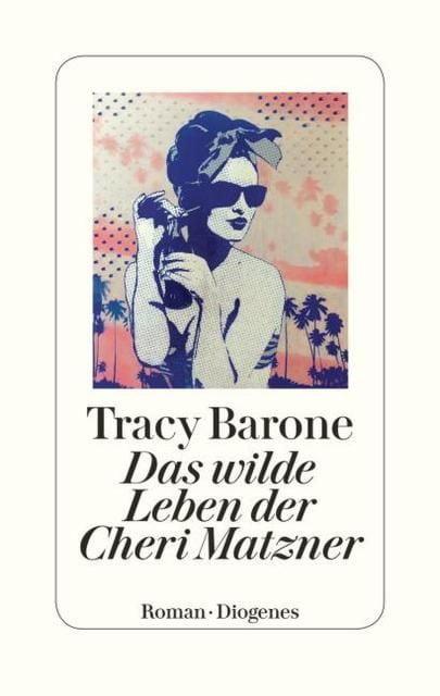 Barone, Tracy: Das wilde Leben der Cheri Matzner
