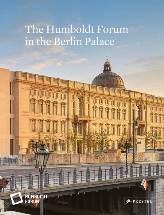: The Humboldt Forum in the Berlin Palace