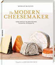 McGlynn, Morgan: The Modern Cheesemaker