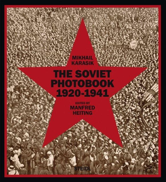Karasik, Mikhail: The Soviet Photobook 1920-1941