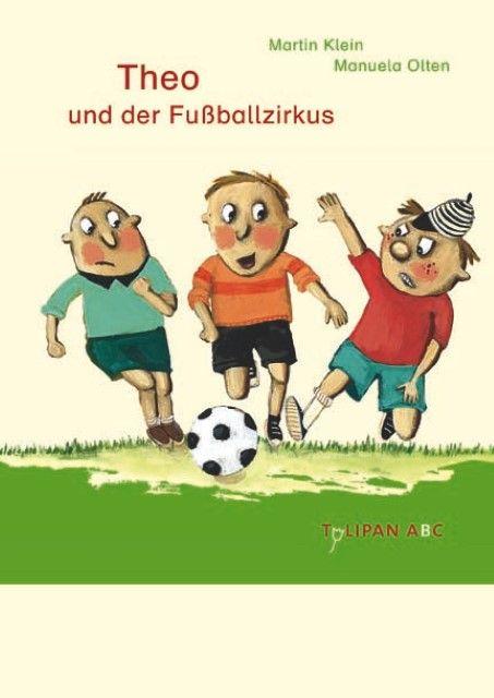 Klein, Martin: Theo und der Fußballzirkus
