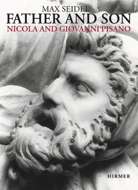 Max Seidel: Father And Son, Nicola And Giovanni Pisano