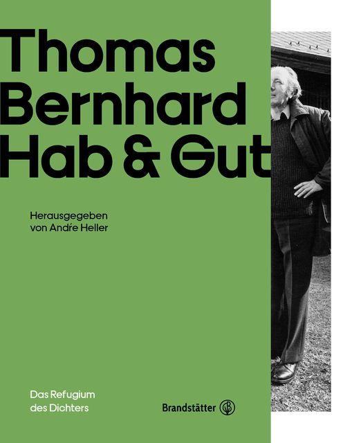 Vinken, Barbara/Steiner, Dietmar/Pohl, Ronald: Thomas Bernhard Hab & Gut