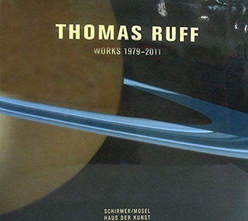 Ruff, Thomas/Weski, Thomas/Enwezor, Okwui: Thomas Ruff - Works 1979-2011