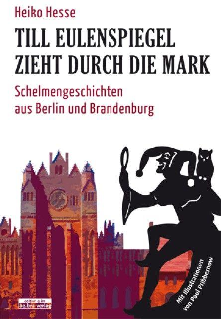 Hesse, Heiko: Till Eulenspiegel zieht durch die Mark