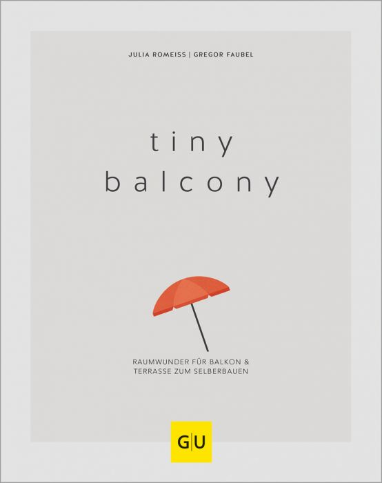 Faubel, Gregor/Romeiß, Julia: Tiny Balcony