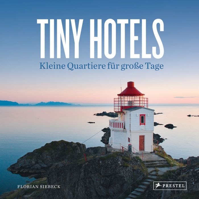 Siebeck, Florian: Tiny Hotels