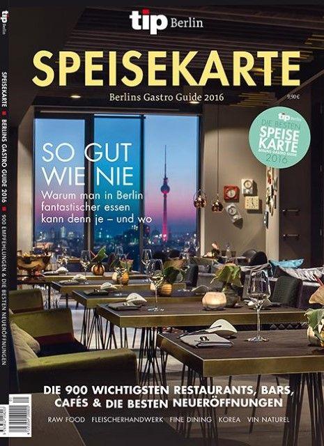: tip Berlin: Speisekarte - Berlins Gastro Guide 2016