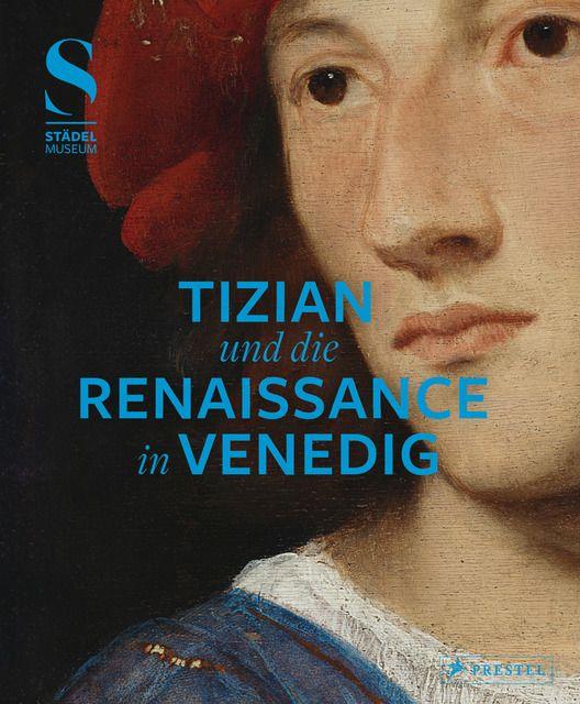 : Tizian und die Renaissance in Venedig